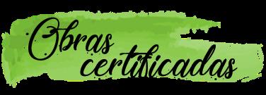 Obras Certificadas